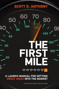 Scott D. Anthony The First Mile - Die erste Meile Heinz Hafner Magazin